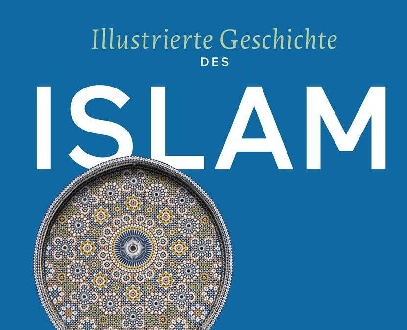 """""""Illustrierte Geschichte des Islam"""" bei J.B. Metzler"""