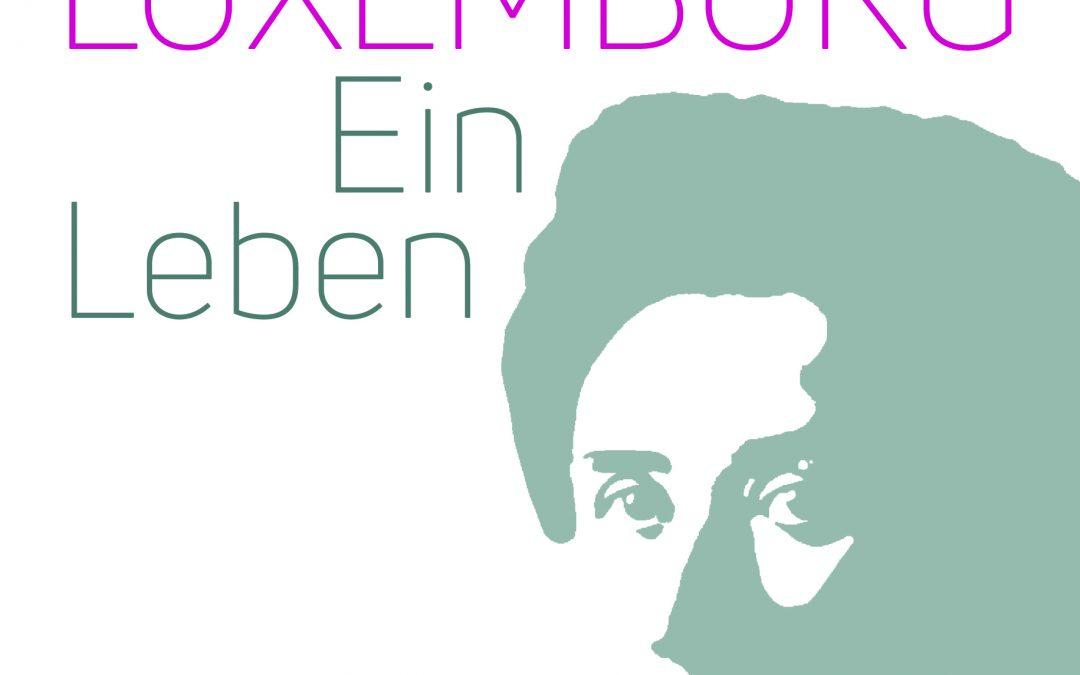 100. Todestag von Rosa Luxemburg