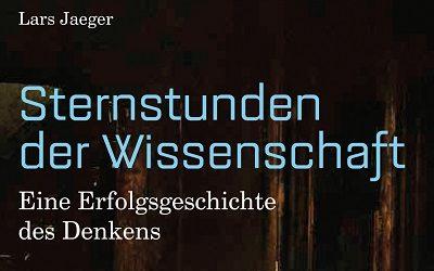 """Das neue Buch von Lars Jaeger: """"Sternstunden der Wissenschaft"""""""