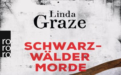 Tatort Schwarzwald – Mord und Verbrechen im Rowohlt-Krimi von Linda Graze