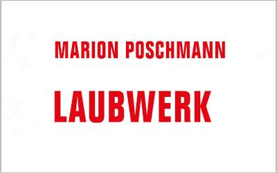 """Prämiert mit dem WORTMELDUNGEN-Literaturpreis: """"Laubwerk"""" von Marion Poschmann neu im Verbrecher Verlag"""