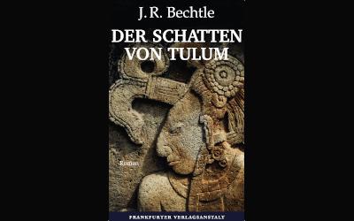 """Die richtige Lektüre für den Herbst: """"Der Schatten von Tulum"""" von J. R. Bechtle"""